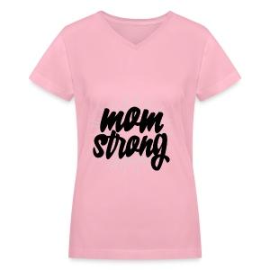 Mom Strong - Women's V-Neck T-Shirt