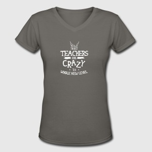 The Best Teacher Bring Crazy To A Whole New Level - Women's V-Neck T-Shirt
