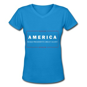 Make Presidents Great Again - Women's V-Neck T-Shirt