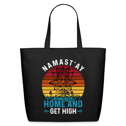 Namast'ay Home and Get High - Eco-Friendly Cotton Tote