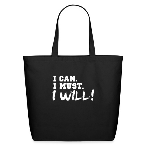 I Can. I Must. I Will! - Eco-Friendly Cotton Tote