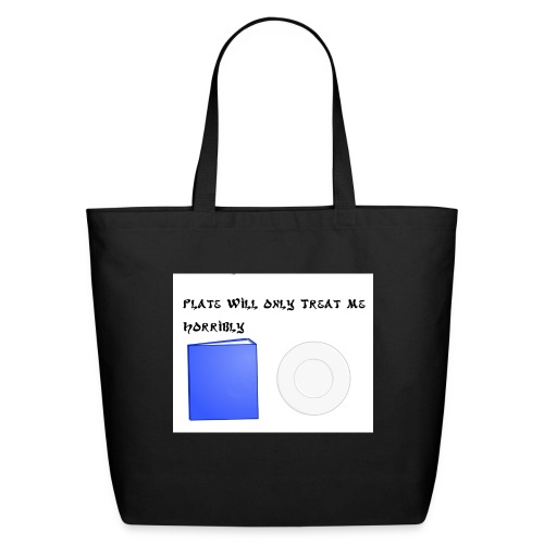 Plate will Only Treat Me Horrbily - Eco-Friendly Cotton Tote