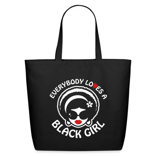 Everybody Loves A Black Girl - Version 1 Reverse - Eco-Friendly Cotton Tote
