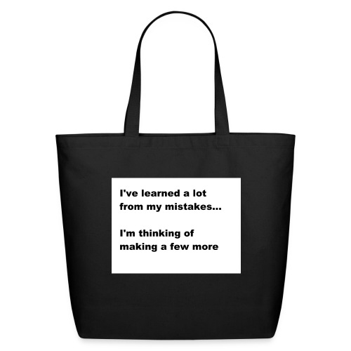 I've learned a lot from my mistakes... - Eco-Friendly Cotton Tote
