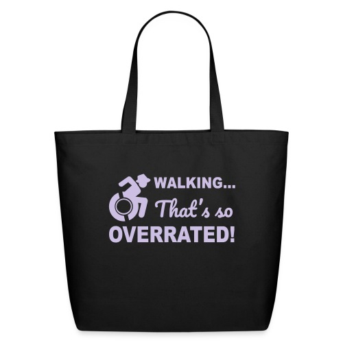 Walking that's so overrated for wheelchair users - Eco-Friendly Cotton Tote