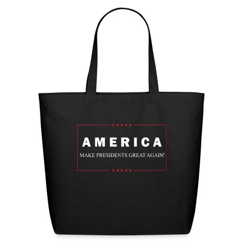 Make Presidents Great Again - Eco-Friendly Cotton Tote