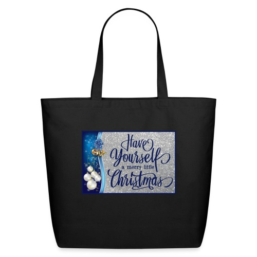 Have Yourself a Merry Little Christmas - Eco-Friendly Cotton Tote
