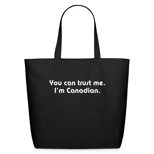 You can trust me I m Canadian - Eco-Friendly Cotton Tote
