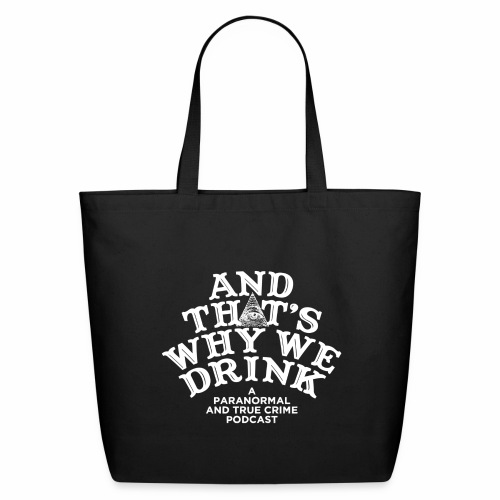 And That's Why We Drink OG Logo - Eco-Friendly Cotton Tote