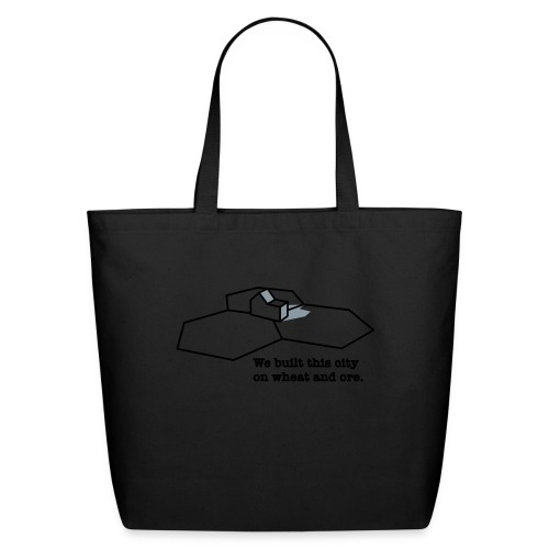 We Built This City On Wheat And Ore - Eco-Friendly Cotton Tote