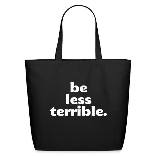 Be Less Terrible Ceramic Mug - Eco-Friendly Cotton Tote
