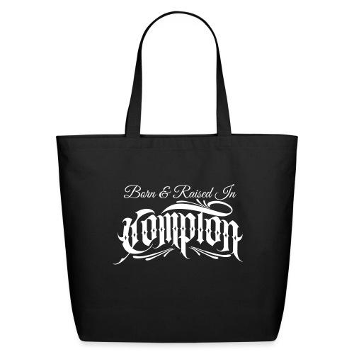 born and raised in Compton - Eco-Friendly Cotton Tote
