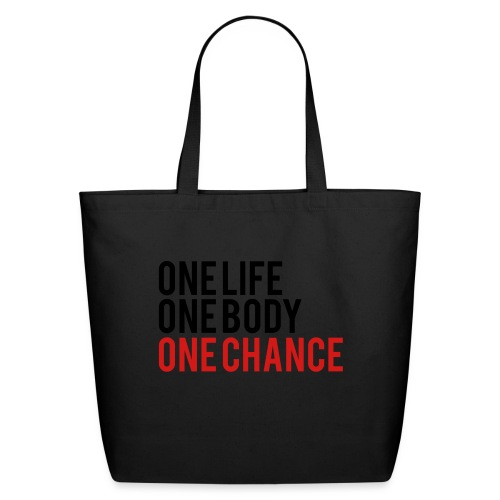 One Life One Body One Chance - Eco-Friendly Cotton Tote