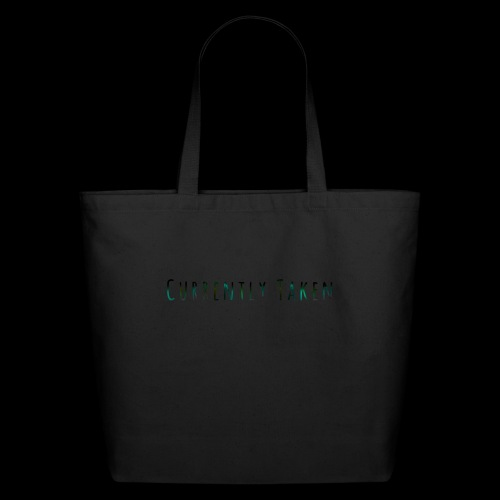 Currently Taken T-Shirt - Eco-Friendly Cotton Tote