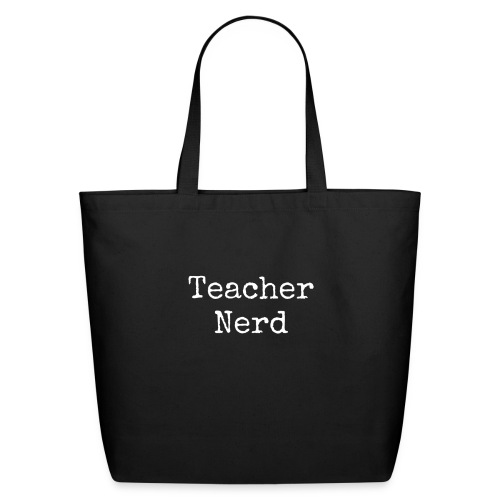 Teacher Nerd (white text) - Eco-Friendly Cotton Tote