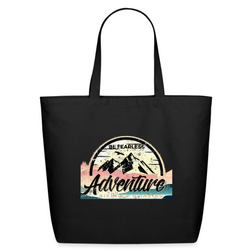 Be Fearless Adventure Design - Eco-Friendly Cotton Tote