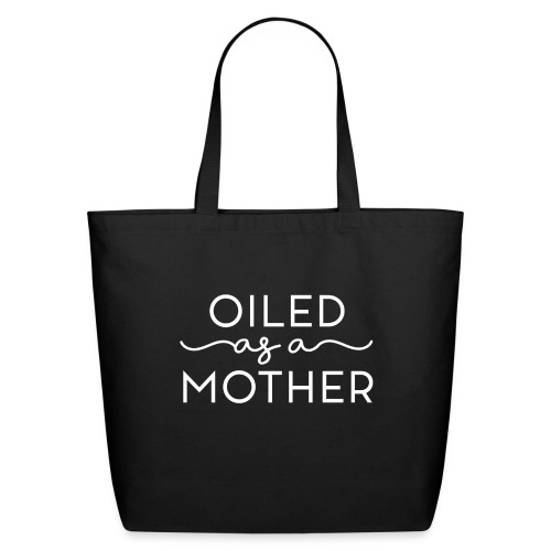 Oiled as a Mother - Eco-Friendly Cotton Tote