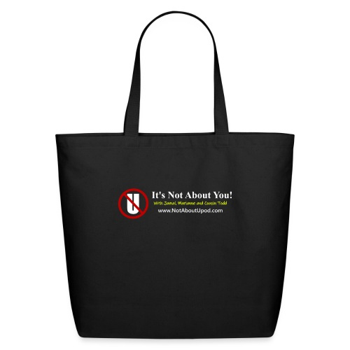 it's Not About You with Jamal, Marianne and Todd - Eco-Friendly Cotton Tote
