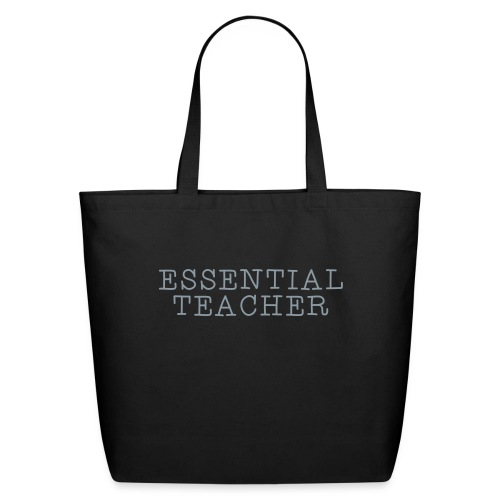 Essential Teacher Quarantine T-shirts - Eco-Friendly Cotton Tote
