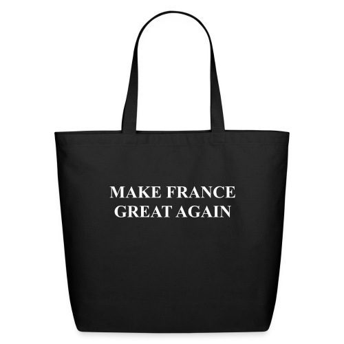 Make France Great Again - Eco-Friendly Cotton Tote