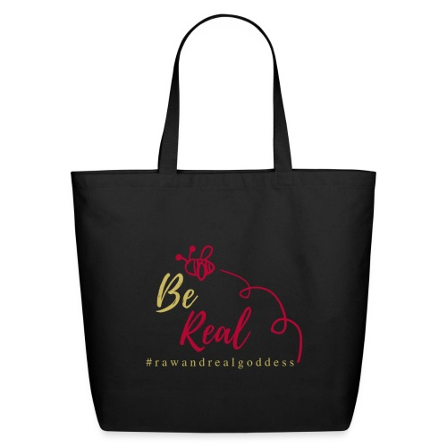 Be Real with Raw & Real Goddess - Eco-Friendly Cotton Tote
