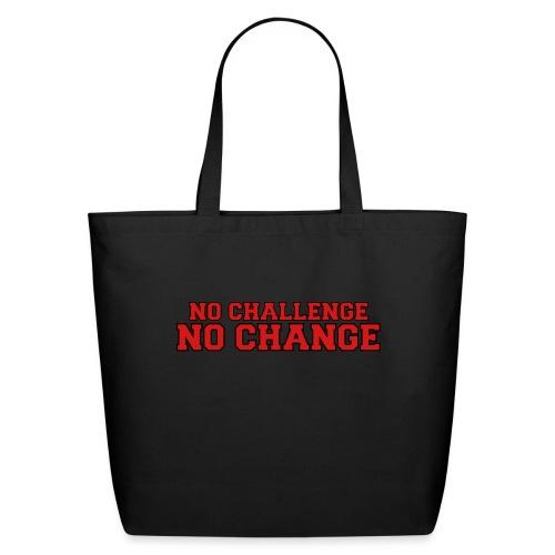 No Challenge No Change - Eco-Friendly Cotton Tote