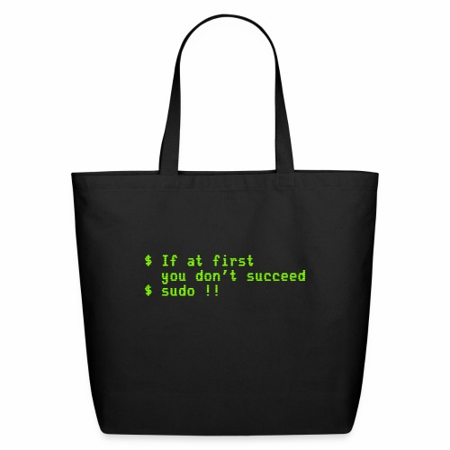 If at first you don't succeed; sudo !! - Eco-Friendly Cotton Tote