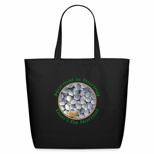 Normal is Boring - Don t be Normal - Eco-Friendly Cotton Tote