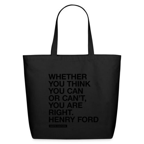 Whether you think you can BIG - Eco-Friendly Cotton Tote