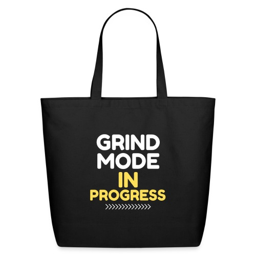 Grind Mode In Progress - Eco-Friendly Cotton Tote