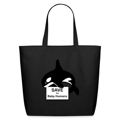 Save the Baby Humans - Eco-Friendly Cotton Tote