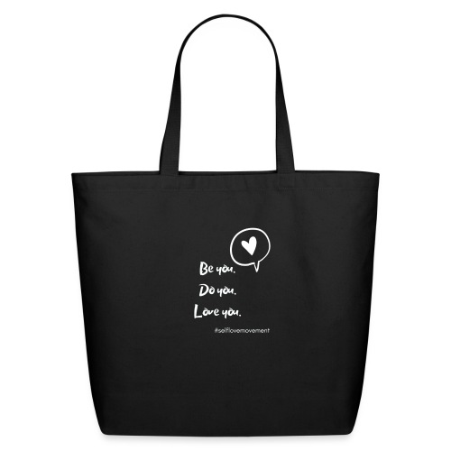 Be You, Do You, Love You - Eco-Friendly Cotton Tote