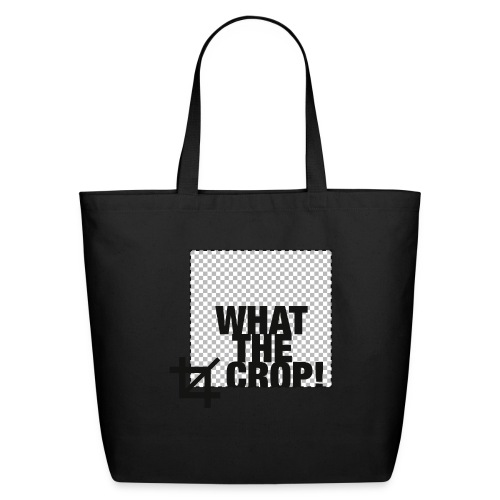 What the Crop! - Eco-Friendly Cotton Tote