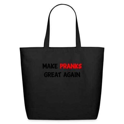Make Pranks Great Again - Eco-Friendly Cotton Tote