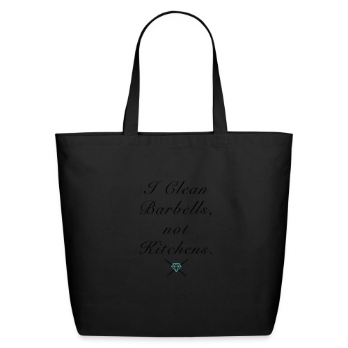 I clean barbells not kitchens (black) - Eco-Friendly Cotton Tote