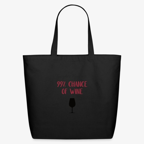 Tonight's Forecast - 99% Chance of Wine - Eco-Friendly Cotton Tote