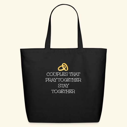 COUPLES THAT PRAY TOGETHER STAY TOGETHER - Eco-Friendly Cotton Tote
