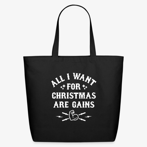 All I Want For Christmas Are Gains - Eco-Friendly Cotton Tote