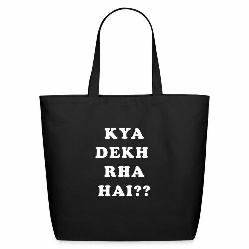 Kya Dekh Raha Hai - Eco-Friendly Cotton Tote