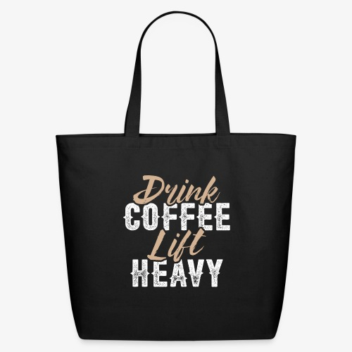 Drink Coffee Lift Heavy - Eco-Friendly Cotton Tote