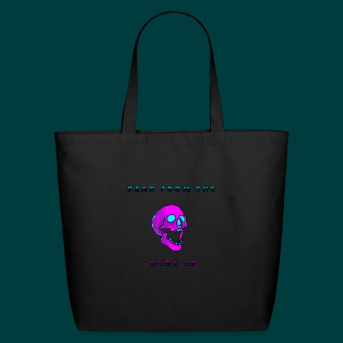Dead from the neck up - Eco-Friendly Cotton Tote