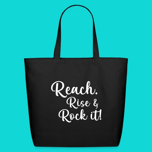 reach rise and rock it - Eco-Friendly Cotton Tote
