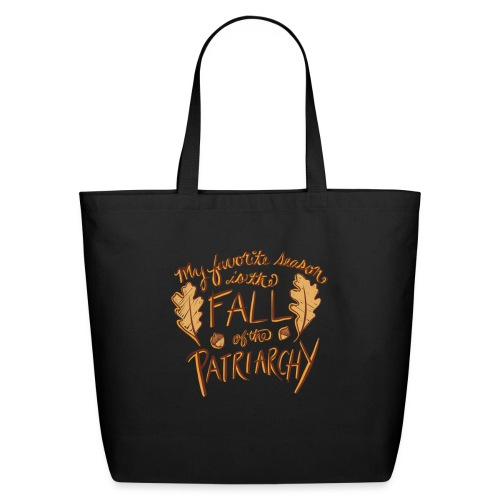 My favorite season is the fall of the patriarchy - Eco-Friendly Cotton Tote