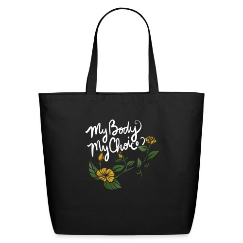 My Body My Choice - Eco-Friendly Cotton Tote