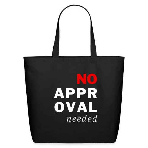 No Approval Needed - Eco-Friendly Cotton Tote