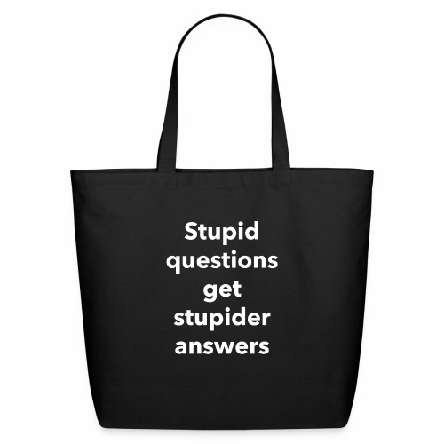 Stupid Questions - Eco-Friendly Cotton Tote