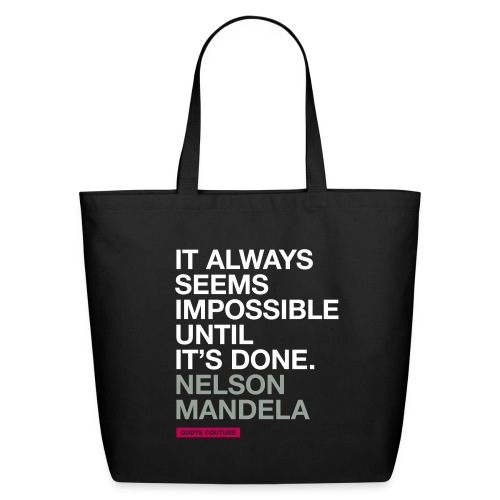 It always seems impossible BIG - Eco-Friendly Cotton Tote