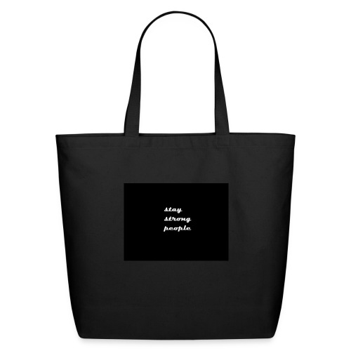 stay strong people - Eco-Friendly Cotton Tote