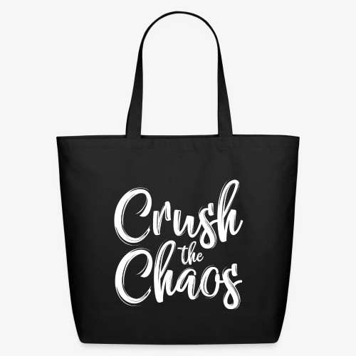 Crush the Chaos - Black & White - Eco-Friendly Cotton Tote