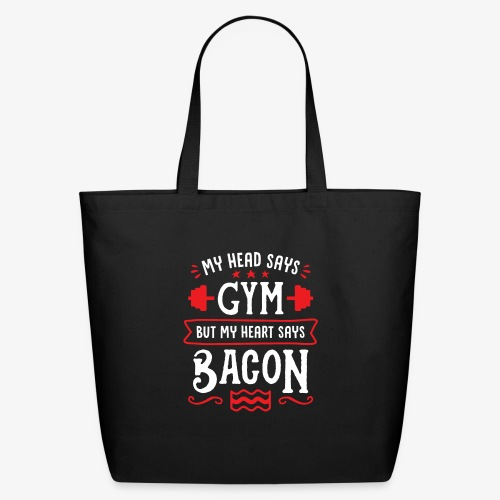 My Head Says Gym But My Heart Says Bacon - Eco-Friendly Cotton Tote